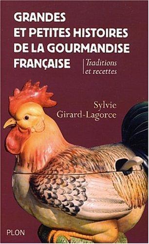 Grandes et Petites Histoires de la Gourmandise Francaises
