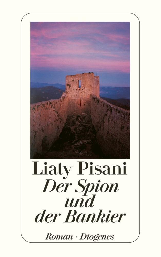 Lesetipp Montségur: Liaty Pisani. Der Spion und der Bankier