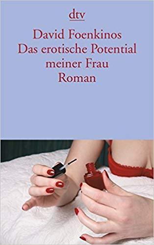 Foenkinos: Das erotische Potential meiner Frau. Credits: Penguin