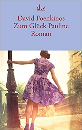 Foenkinos: Zum Glück Paulline. Credits: dtv