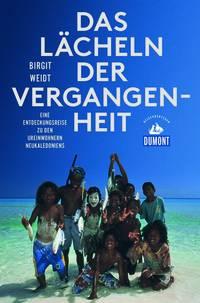 Birgit Weidt: Das Lächeln der Vergangenheit