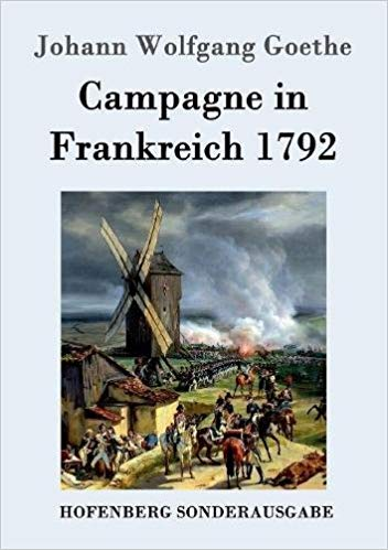 Johann Wolfgang Goethe: Campagne in Frankreich 1792