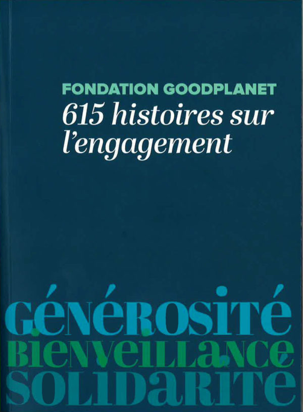 Solidarität: Fondation Goodplanet_615 histoire l'engagement