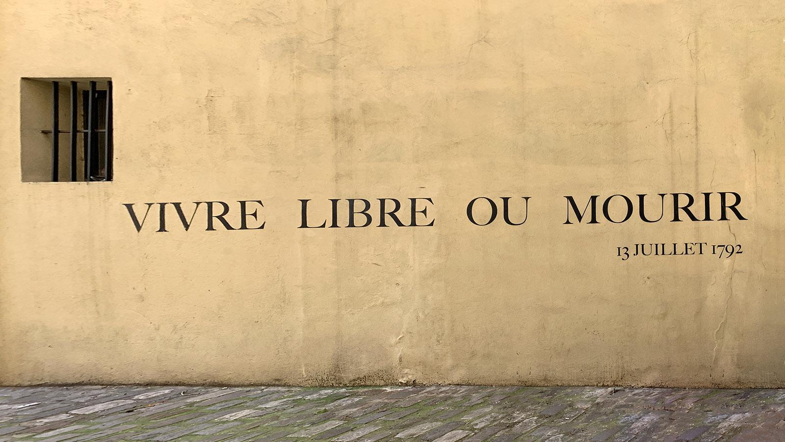 Frei leben oder sterben. Dies forderten die Revolutionäre 1792. Foto: Hilke Maunder