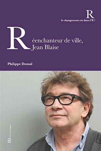 jean Blaise, Réenchanteur de ville