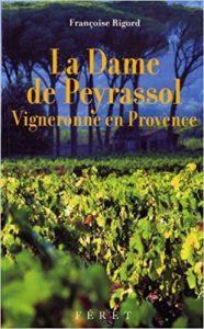 Die Dame von Peyrassol - das Leben von Françoise Rigord