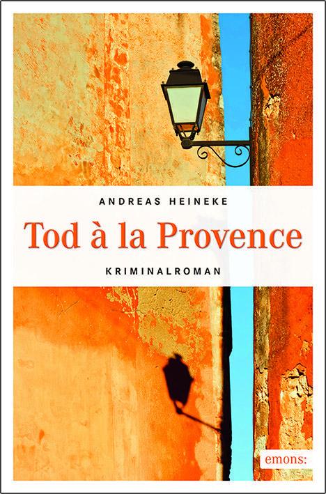 Heineke:Tod à la Provence. Copyright: emons