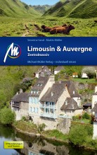 Martin Müller, Sandrine Weber: Limousin, Auvergne, Michael Müller Verlag