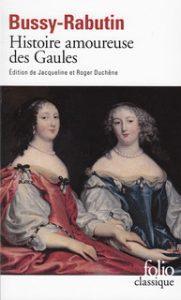 Roger de Bussy-Rabutin: Histoire Amoureuse des Gaules - der Insiderroman zu den Liebesaffären am Hofe des Sonnenkönigs Ludiwg XIV.