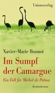 Xavier-Marie Bonnot_Im Sumpf der Camargue_Cover_©Unionsverlag
